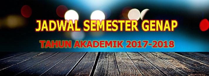 Jadwal FTI Semester Genap Tahun Akademik 2017-2018